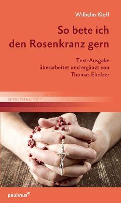 So bete ich den Rosenkranz gern von Kleff,  Wilhelm