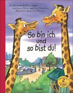 So bin ich und so bist du! von Huber,  Ingrid, Uhlenberg,  Isa, Wiemers,  Sabine