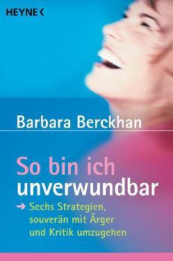 So bin ich unverwundbar von Berckhan,  Barbara