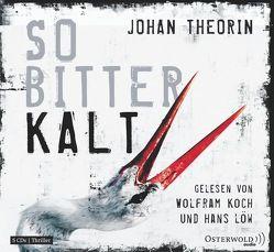 So bitterkalt von Dahmann,  Susanne, Koch,  Wolfram, Loew,  Hans, Theorin,  Johan