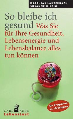 So bleibe ich gesund von Hilbig,  Susanne, Lauterbach,  Matthias