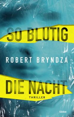 So blutig die Nacht von Bryndza,  Robert, Krug,  Michael