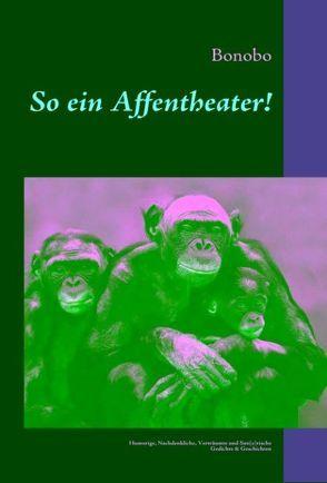 So ein Affentheater! von Galambos,  Andreas