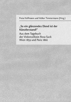 """""""So ein glänzendes Elend ist der Künstlerstand!"""" von Hoffmann,  Freia, Timmermann,  Volker"""