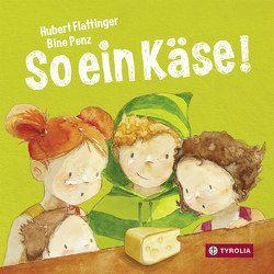 So ein Käse! von Flattinger,  Hubert, Penz,  Bine