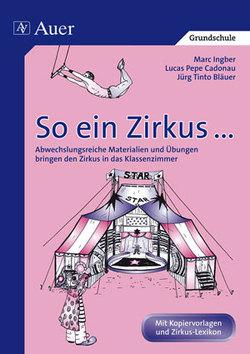 So ein Zirkus … von Bläuer,  Jürg T, Cadonau,  Lucas P, Ingber,  Marc