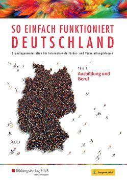 So einfach funktioniert Deutschland – Ausbildung und Beruf von Langenscheidt,  Redaktion