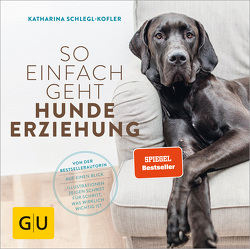 So einfach geht Hundeerziehung von Schlegl-Kofler,  Katharina