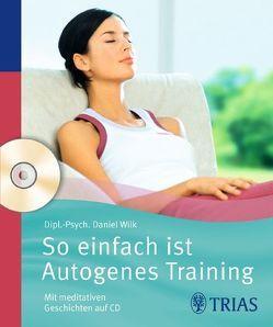 So einfach ist Autogenes Training von Wilk,  Daniel