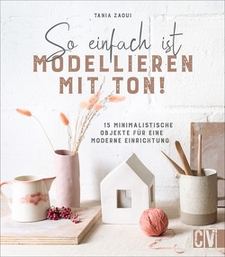 So einfach ist Modellieren mit Ton! von Weidlich,  Karin, Zaoui,  Tania