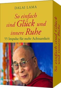 So einfach sind Glück und innere Ruhe von Lama,  Dalai
