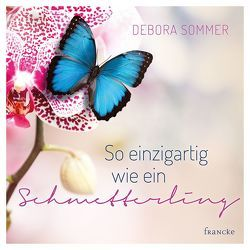 So einzigartig wie ein Schmetterling von Sommer,  Debora