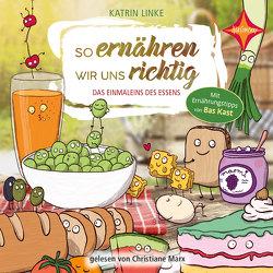 So ernähren wir uns richtig – Das Einmaleins des Essens von Kurzbach,  Sonja, Linke,  Katrin, Marx,  Christiane