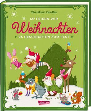 So feiern wir Weihnachten von Bruder,  Elli, Coulmann,  Jennifer, Dreller,  Christian, Große-Holtforth,  Isabel