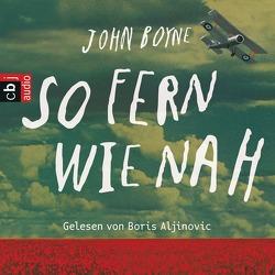 So fern wie nah von Aljinovic,  Boris, Boyne,  John