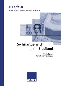 So finanziere ich mein Studium! von Dichtl,  Erwin, Lingenfelder,  Michael
