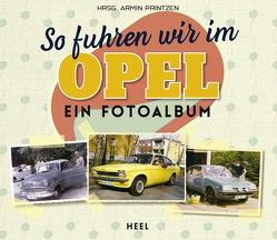 So fuhren wir im Opel von Printzen,  Armin