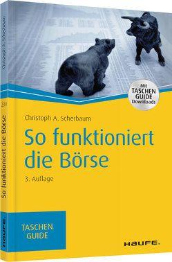 So funktioniert die Börse von Scherbaum,  Christoph A.
