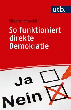 So funktioniert direkte Demokratie von Moeckli,  Silvano