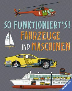 So funktioniert's! Fahrzeuge und Maschinen von Farndon,  John, Hensel,  Wolfgang, Paul,  John