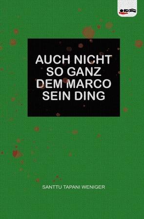 So gar nicht dem Marco sein Ding / Auch nicht so ganz dem Marco sein Ding von Weniger,  Santtu