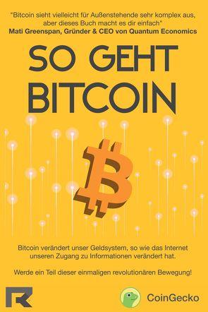 So geht Bitcoin von Jin Teh,  Sze, Kho,  Kristian, Lee,  Shaun Paul, Loo,  Crystaline, Ong,  Bobby, Wei,  Lee Shu, Win Win,  Khor
