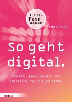 So geht digital. von Fink,  Michael, Musen,  Ralph