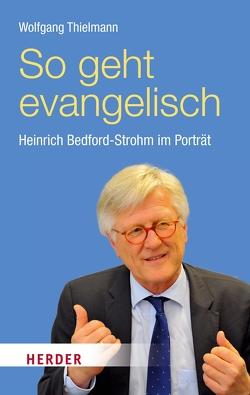 So geht evangelisch von Thielmann,  Wolfgang