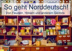 So geht Norddeutsch! Von Feudeln, Hökern und anderem Gedöns (Tischkalender 2018 DIN A5 quer) von Lehmann (Hrsg.),  Steffani