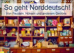 So geht Norddeutsch! Von Feudeln, Hökern und anderem Gedöns (Wandkalender 2018 DIN A4 quer) von Lehmann (Hrsg.),  Steffani