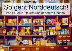 So geht Norddeutsch! Von Feudeln, Hökern und anderem Gedöns (Wandkalender 2019 DIN A3 quer) von Lehmann (Hrsg.),  Steffani