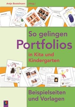 So gelingen Portfolios in Kita und Kindergarten von Bostelmann,  Antje