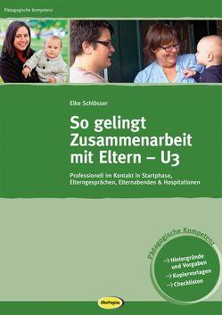 So gelingt Zusammenarbeit mit Eltern – U3 von Schlösser,  Elke