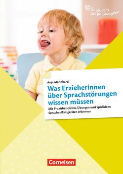So gelingt's – Der Kita-Ratgeber – Sprache & Literacy / Was Erzieherinnen über Sprachstörungen wissen müssen von Mannhard,  Anja