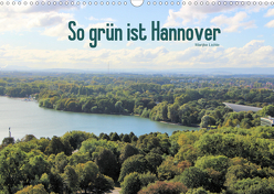 So grün ist Hannover (Wandkalender 2020 DIN A3 quer) von Lichte,  Marijke
