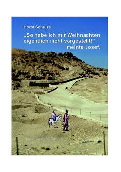 """""""So habe ich mir Weihnachten eigentlich nicht vorgestellt!"""", meinte Josef. von Schulze,  Horst"""
