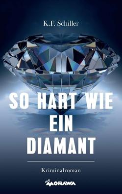 So hart wie ein Diamant von SCHILLER,  Karl