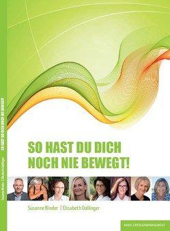 SO HAST DU DICH NOCH NIE BEWEGT von Binder,  Susanne, Dallinger,  Elisabeth