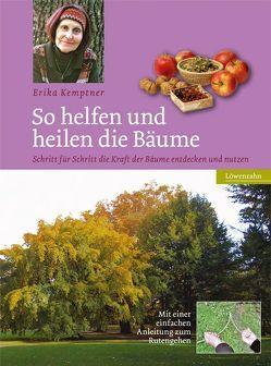 So helfen und heilen die Bäume von Kemptner,  Erika