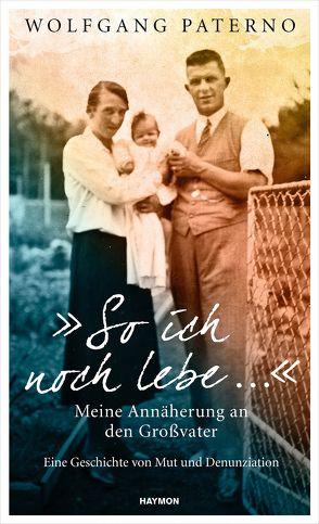 """""""So ich noch lebe …"""" von Paterno,  Wolfgang"""