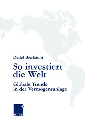 So investiert die Welt von Bierbaum,  Detlef