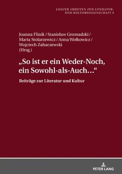 """""""So ist er ein Weder-Noch, ein Sowohl-als-Auch…"""" von Flinik,  Joanna, Gromadzki,  Stanislaw, Stolarzewicz,  Maria, Wolkowicz,  Anna, Zahaczewski,  Wojciech"""