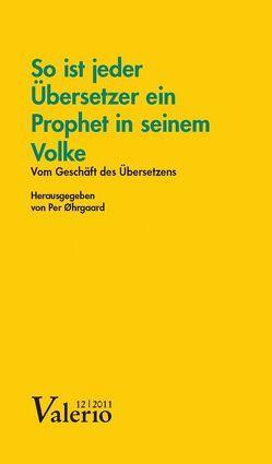 So ist jeder Übersetzer ein Prophet in seinem Volke von Øhrgaard,  Per