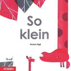 So klein von Pigé,  Florian