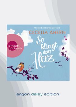 So klingt dein Herz (DAISY Edition) von Ahern,  Cecelia, Brettschneider,  Merete, Strüh,  Christine