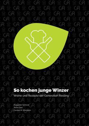So kochen junge Winzer von Dörr,  Armin, Effendy,  Nicole, Schreck,  Alexander, Stammen,  Carsten M. Stammen