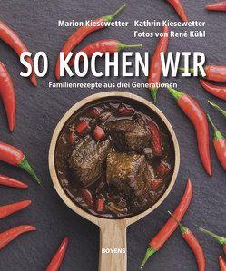 So kochen wir von Kiesewetter,  Kathrin, Kiesewetter,  Marion, Kühl,  René