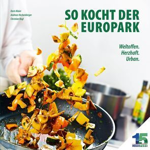 So kocht der Europark von Hechenberger,  Andreas, Maier,  Doris, Rogl,  Chris