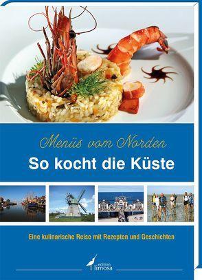 So kocht die Küste – Menüs vom Norden von Edition Limosa GmbH
