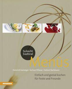So kocht Südtirol – Menüs von Bachmann,  Helmut, Gasteiger,  Heinrich, Wieser,  Gerhard
